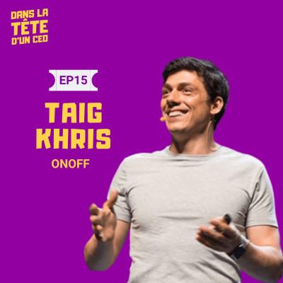 #15 Taig Khris (ONOFF) : Sur le sport à haut niveau, la transition vers l'entrepreneuriat et l'histoire d'OnOff cover