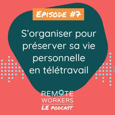 Episode 7: s'organiser pour préserver sa vie personnelle avec Rachel Peter cover