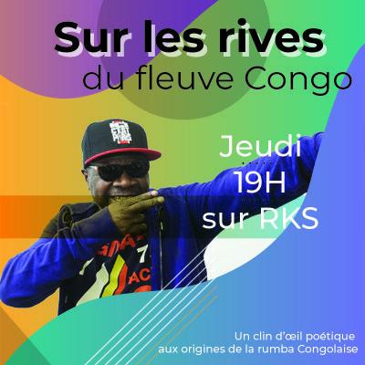 Sur les Rives du Fleuve Congo Émission du 2021-01-10 cover
