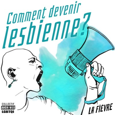 Comment Devenir Lesbienne ? Episode 3 : Marie-Agnès cover
