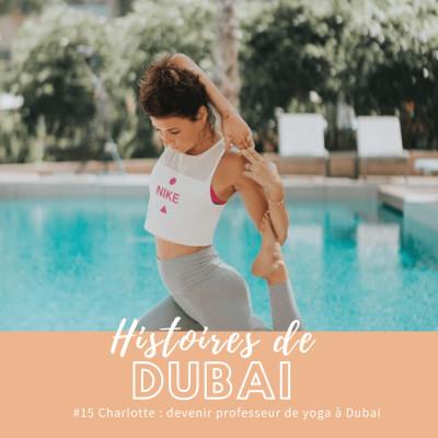 #15 Charlotte : professeur de yoga à Dubai 🌙 cover