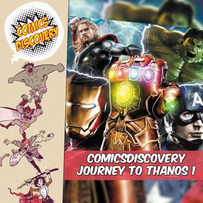 image ComicsDiscovery S02Bonus Journey to thanos : Phase 01
