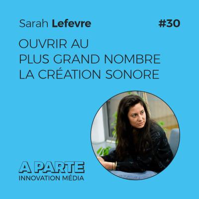 image Ouvrir au plus grand nombre la création sonore, avec Sarah Lefevre