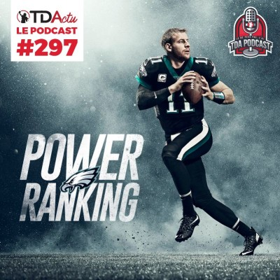 image TDA Podcast n°297 - Power Ranking : Fly Eagles Fly ?