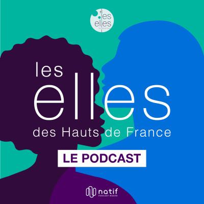 Image of the show Les Elles des Hauts de France, le podcast.