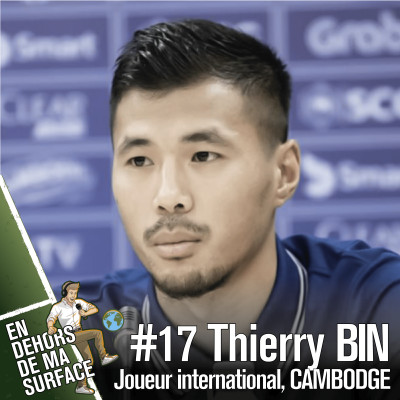 #17 - Thierry Bin, joueur international, Cambodge cover