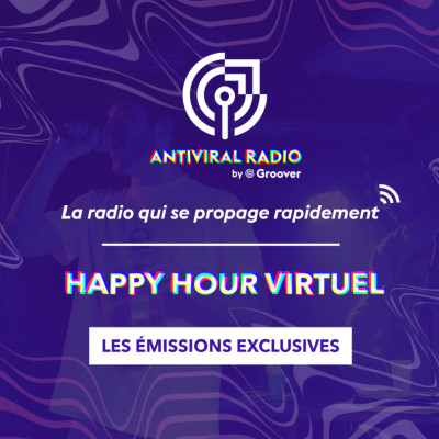 Cover' show Happy Hour Virtuel - Les émissions exclusives d'Antiviral Radio