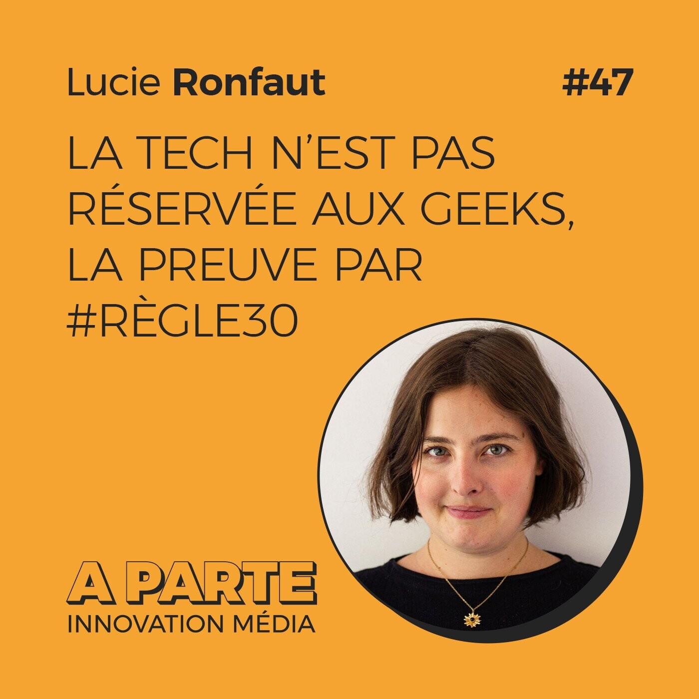 La tech n'est pas réservée aux geeks, la preuve par #Règle30, avec Lucie Ronfaut