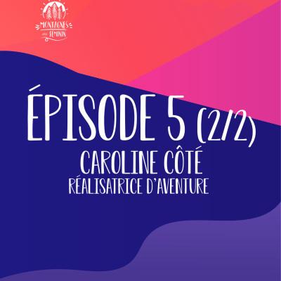 (2/2) Caroline Côté - Réalisatrice d'aventure cover