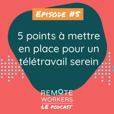 Episode 5 : les 5 points d'organisation à mettre en place rapidement en télétravail cover