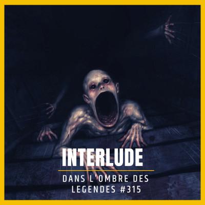 Dans l'ombre des légendes-315 Interlude... cover