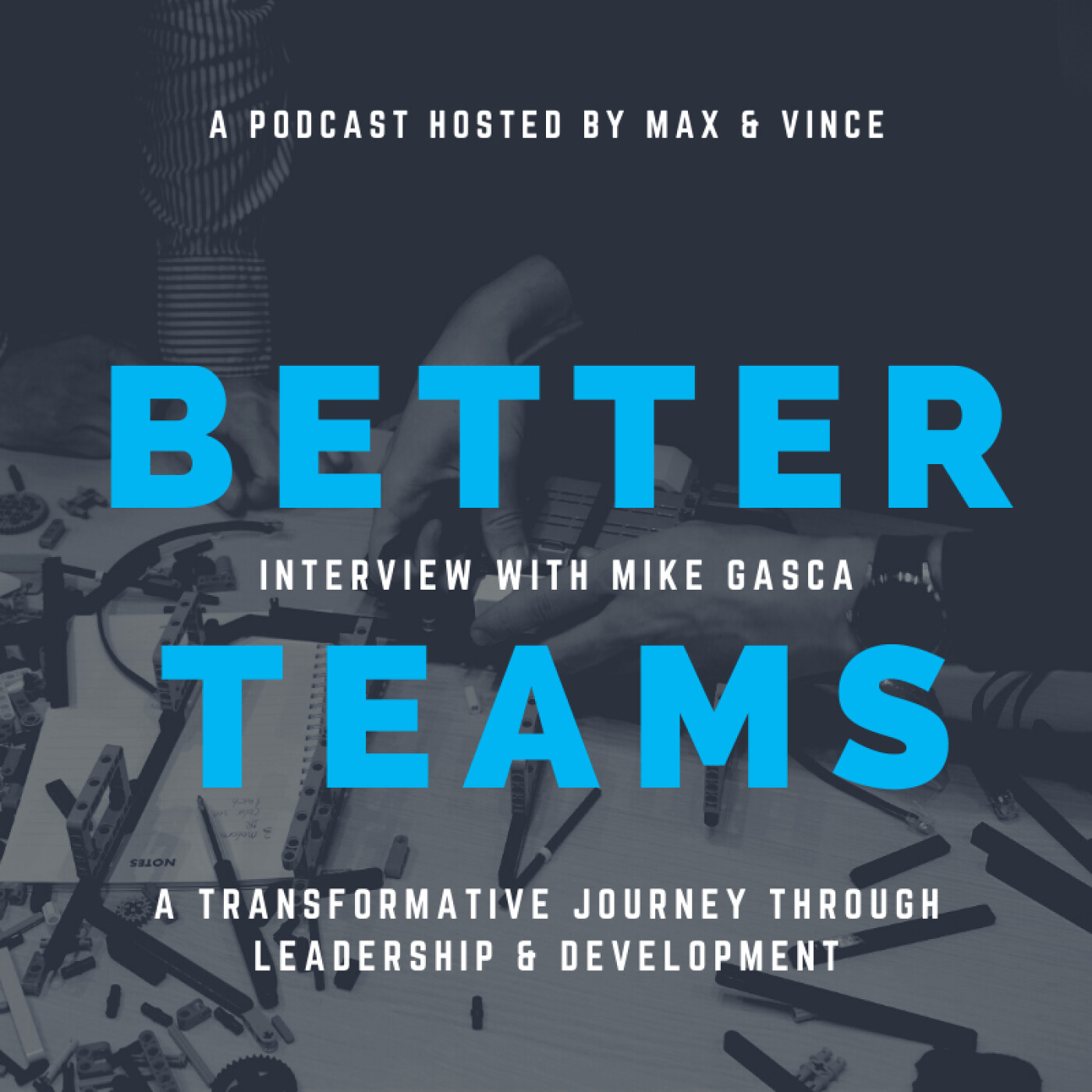 A Transformative Journey Through Leadership & Development - Interview with Mike Gasca