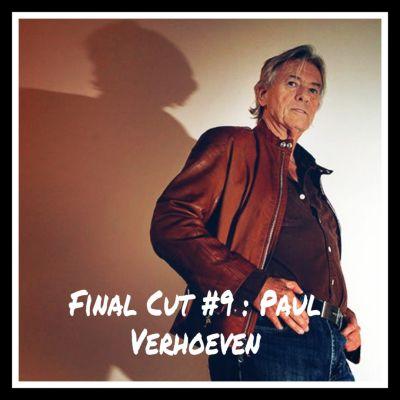 image Final Cut Episode 9 - Paul Verhoeven (Première Partie)
