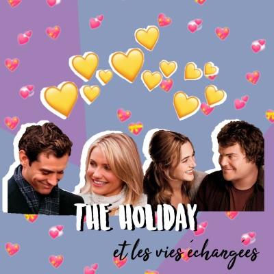 THE HOLIDAY l Les vies échangées cover