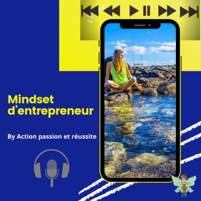 """【PODCAST 0 】Podcast """"Mindset d'entrepreneur"""" mode d'emploi et qui je suis! cover"""