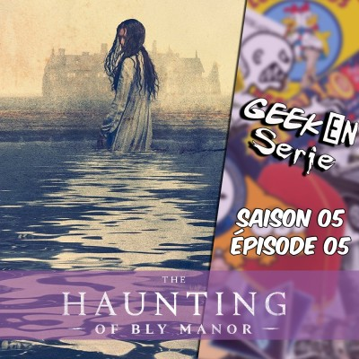 Geek en série 5X05 : The haunting of Bly Manor cover
