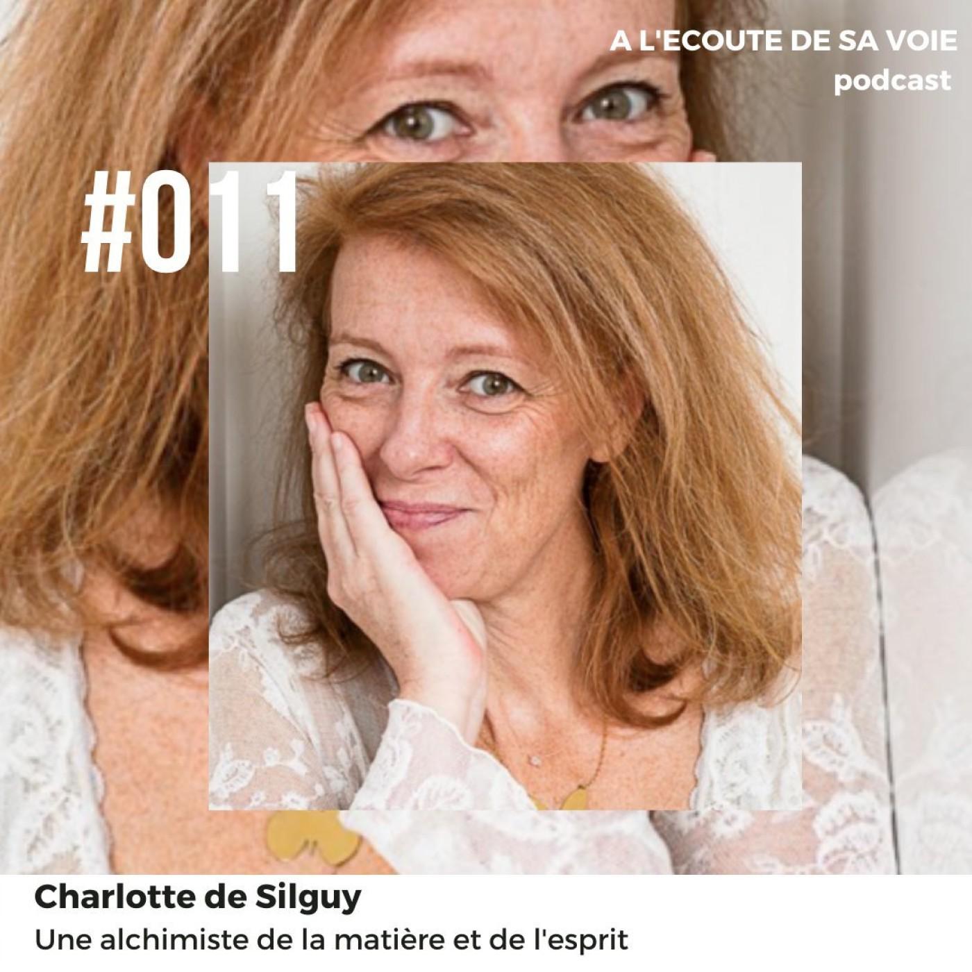 #011 Charlotte de Silguy - Une alchimiste de la matière et de l'esprit