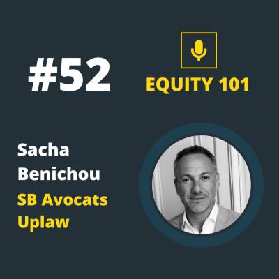 #52 Sacha Benichou (SB Avocats / Uplaw) - Tout comprendre pour lever des fonds en BSA-AIR cover