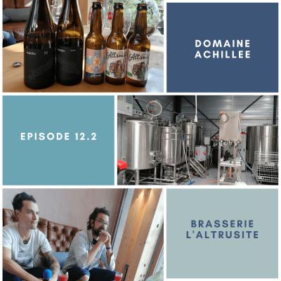 Episode 12: Domaine Achillée et Brasserie l'altruiste 67 (partie 2)