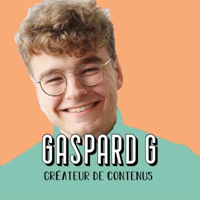 Gaspard G, Créateur de contenus et Entrepreneur - On a toute la vie pour apprendre cover