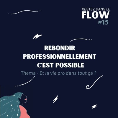 RDLF   #15 - Rebondir professionnellement c'est possible - Thema Et la vie pro dans tout ça cover