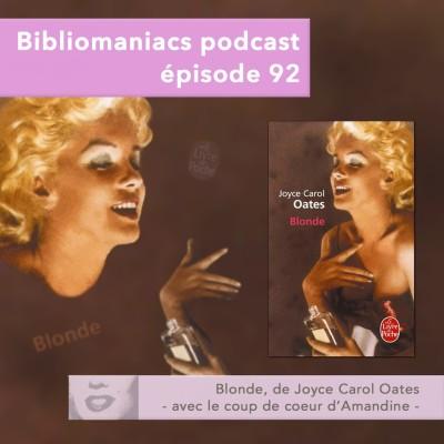 Bibliomaniacs épisode 92 Blonde de Joyce Carol Oates cover