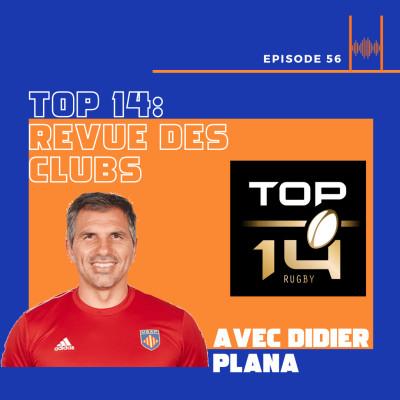 Episode 56: TOP 14 - Revue des clubs avec Didier Plana cover
