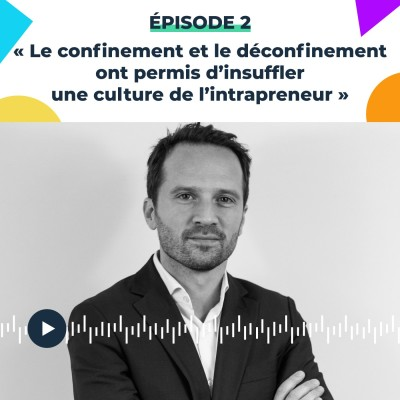 Thumbnail Image #2 « Le confinement et le déconfinement ont permis d'insuffler une culture de l'intrapreneur » Jérémy Leleu, Head of Sales[VERSION LONGUE]