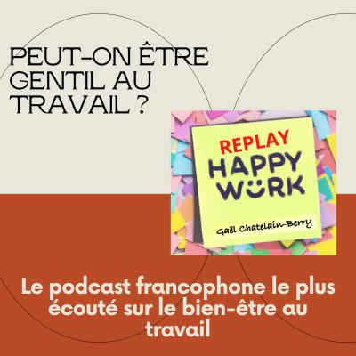 #312-replay-  Peut-on être gentil au travail ? cover