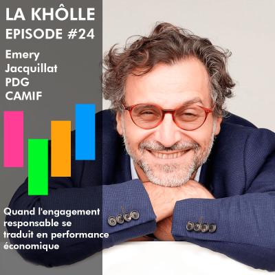 #24 Quand l'engagement responsable se traduit en performance économique - Emery Jacquillat PDG de la CAMIF cover
