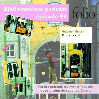 Bibliomaniacs épisode 94 Pereira prétend d'Antonio Tabucchi cover