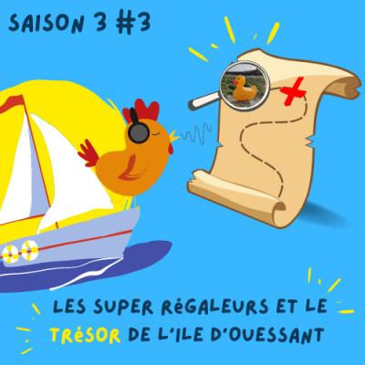 (Re) découvrez les Super Régaleurs et le trésor de l'île d'Ouessant, version complète ! cover
