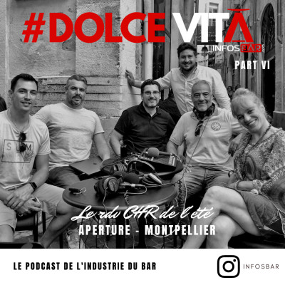Podcast Dolce Vita by Infosbar #06 x Aperture Montpellier cover
