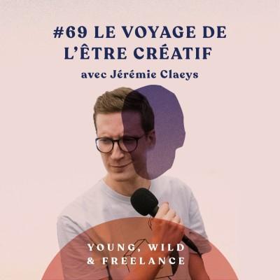 69. Le voyage de l'être créatif - avec Jérémie Claeys cover