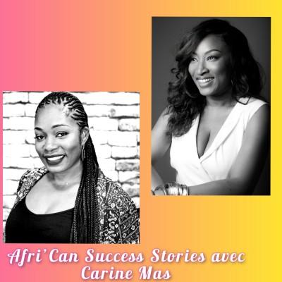 Afri'Can Success Stories #21 avec Carine Mas Fondatrice de L'ARTISAN DU SUBLIME: L'amour du perfectionnement permanent! cover