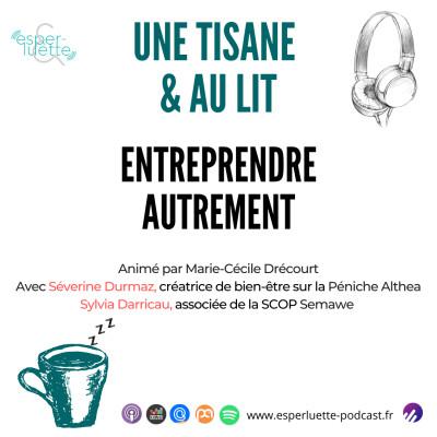 Entreprendre autrement - Une Tisane & Au Lit cover