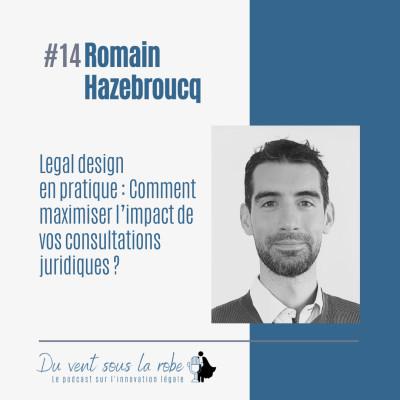 Romain Hazebroucq partie 2  – Legal design en pratique : Comment maximiser l'impact de vos consultations juridiques ? cover