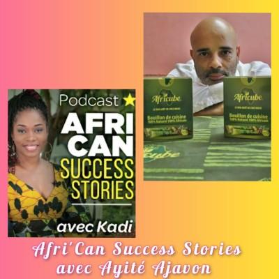 Afri'Can Success Stories #18 avec Ayité Ajavon CEO de AHOENOU et Producteur d'Africube: oser et dépasser ses limites cover