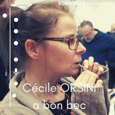 image Épisode 4 • Cécile ORSINI a bon bec