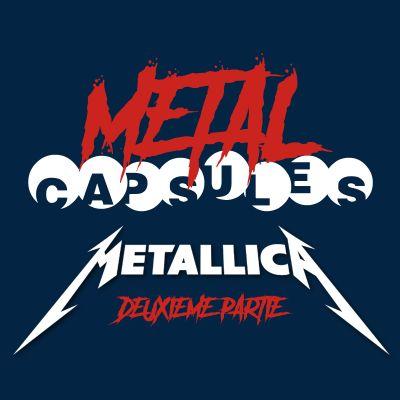 Metal Capsules : Metallica Part. 2