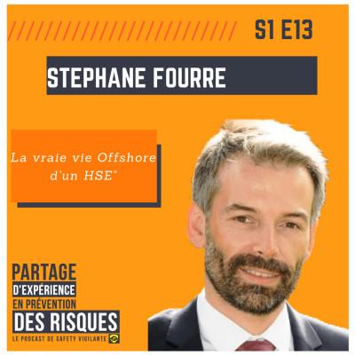 """#13 - Stéphane FOURRE - """"La Vraie Vie OFFSHORE d'un HSE"""" cover"""