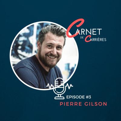 #3 – Pierre Gilson - Caméléon, petit pain et résilience cover