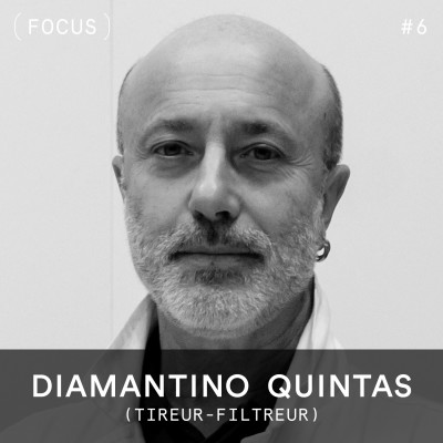 FOCUS #6 – Diamantino Quintas (tireur-filtreur) cover