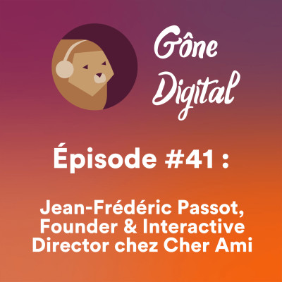 Episode #41 - Jean-Frédéric Passot, Founder & Interactive Director chez Cher Ami cover