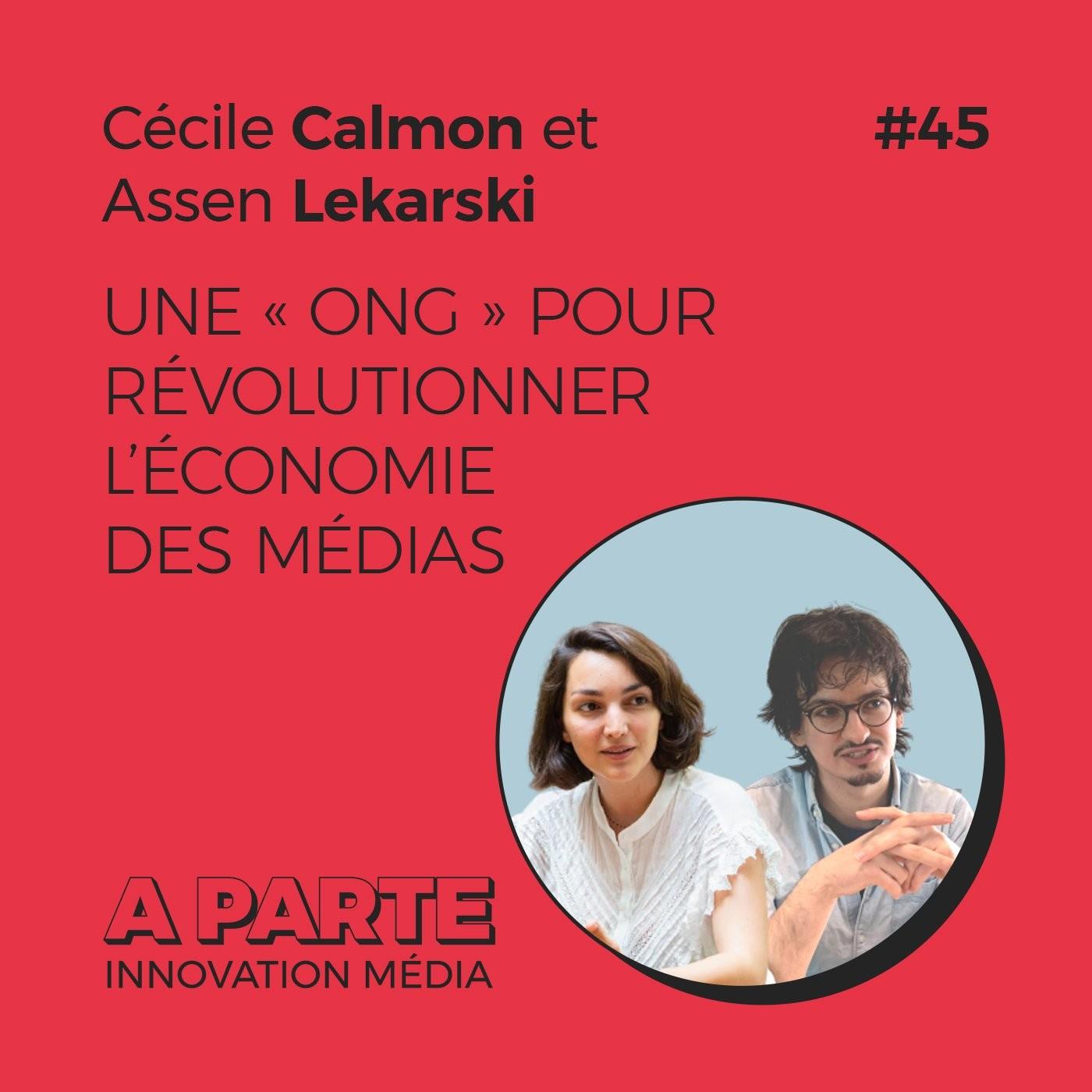 Une «ONG» pour révolutionner l'économie des médias, avec Cécile Calmon et Assen Lekarski