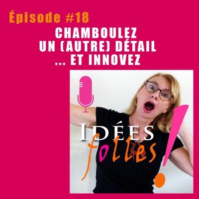 #18 Chamboulez un (autre) détail... et innovez : Stratégie Océan Bleu et idées folles cover