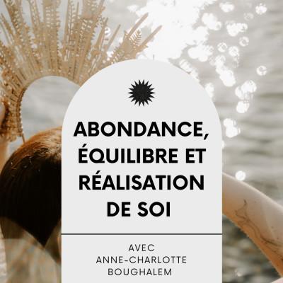 #18 Abondance, équilibre et réalisation de soi, Interview éveillée avec Anne-Charlotte Boughalem cover