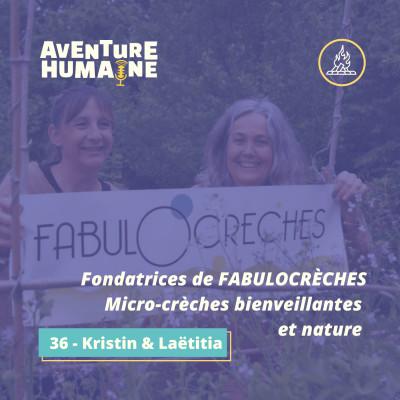 #36 - 🎙 Kristin & Laëtitia 👼 - Fabulocrèches, 2 micro-crèches bienveillantes et natures ! cover