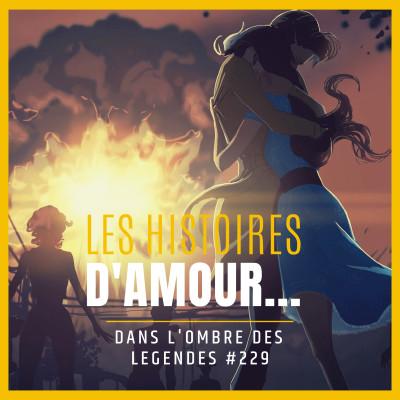 Dans l'ombre des légendes-229 Les histoires d'amour... cover