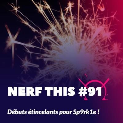 Nerf This - Débuts étincelants pour Sp9rk1e